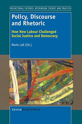 Policy  Discourse and Rhetoric PDF