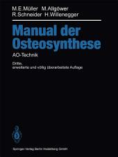 Manual der OSTEOSYNTHESE: AO-Technik, Ausgabe 3