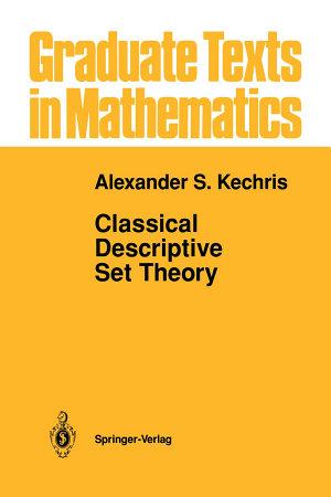 Classical Descriptive Set Theory