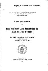 Weights and Measures: ... Annual Conference of Representatives from Various States Held at the Bureau of Standards, Volumes 1-5