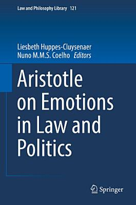 Aristotle on Emotions in Law and Politics PDF