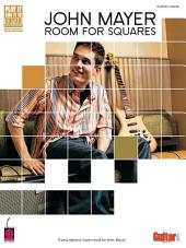 John Mayer - Room for Squares (Songbook): Transcriptions Supervised by John Mayer