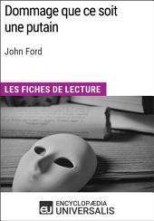 Dommage que ce soit une putain de John Ford: Les Fiches de lecture d'Universalis