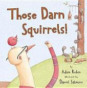 Those Darn Squirrels!