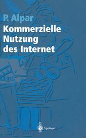 Kommerzielle Nutzung des Internet: Unterstützung von Marketing, Produktion, Logistik und Querschnittsfunktionen durch Internet, Intranet und kommerzielle Online-Dienste, Ausgabe 2