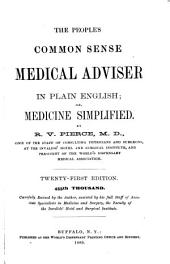 The People's Common Sense Medical Adviser in Plain English: Or, Medicine Simplified