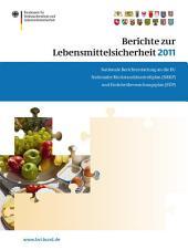 Berichte zur Lebensmittelsicherheit 2011: Nationale Berichterstattung an die EU. Nationaler Rückstandskontrollplan (NRKP) und Einfuhrüberwachungsplan (EÜP)
