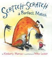 Scritch-Scratch a Perfect Match