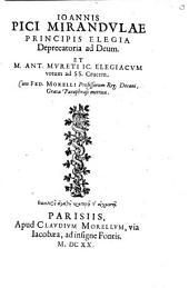 Ioannis Pici Mirandulae Principis elegia deprecatoria ad Deum