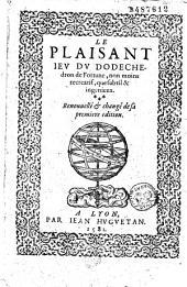 Le Plaisant jeu du dodechedron de Fortune... [par Jean de Meung] Renouuellé et changé de sa première édition [par François Gruget. Vers de Inter utrumque R. Vivien]