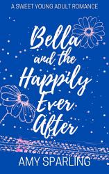 Bella And The Happily Ever After Book PDF