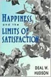 Happiness And The Limits Of Satisfaction Book PDF