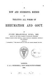 A New and Successful Method of Treating All Forms of Rheumatism and Gout