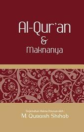 Al-Qur'an & Maknanya: Terjemahan Makna Disusun oleh M. Quraish Shihab
