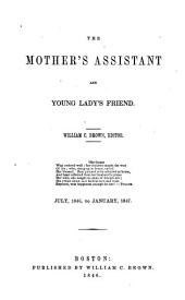 Mother's Assistant and Young Lady's Friend: Volumes 9-10