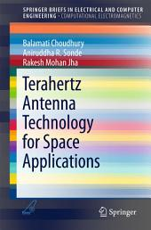 Terahertz Antenna Technology for Space Applications