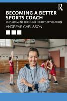 Becoming a Better Sports Coach PDF