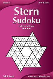 Stern Sudoku - Extrem Schwer - Band 5 - 276 Rätsel