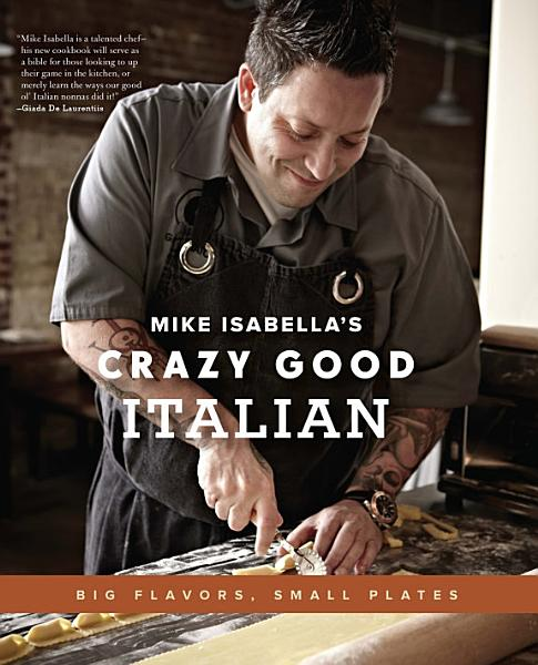 Download Mike Isabella s Crazy Good Italian Book