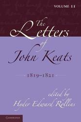 The Letters Of John Keats Volume 2 1819 1821 Book PDF