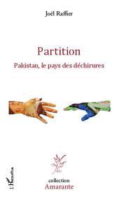 Partition: Pakistan, le pays des déchirures