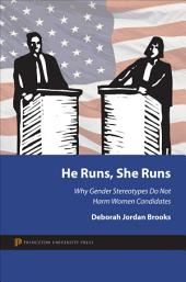 He Runs, She Runs: Why Gender Stereotypes Do Not Harm Women Candidates