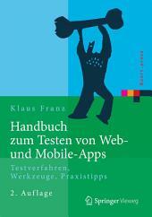 Handbuch zum Testen von Web- und Mobile-Apps: Testverfahren, Werkzeuge, Praxistipps, Ausgabe 2