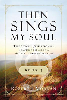 Then Sings My Soul Book 3