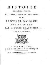 Histoire ... de la Province d'Alsace, etc