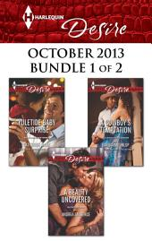 Harlequin Desire October 2013 - Bundle 1 of 2: Yuletide Baby Surprise\A Beauty Uncovered\A Cowboy's Temptation