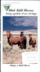 Utah wild horses: living symbols of our heritage : adopt a wild horse