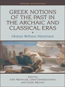 Greek Notions of the Past in the Archaic and Classical Eras  History Without Historians PDF