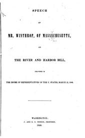 Speech of Mr. Winthrop, of Massachusetts: On the River and Harbor Bill ... in the House of Representatives, March 12, 1846