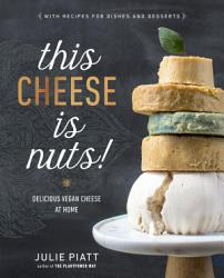 This Cheese Is Nuts  Book PDF