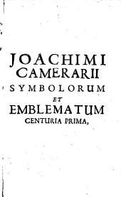 Symbolorum et Emblematum centuriae quatuor ... Ultima editio