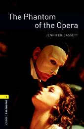 The Phantom of the Opera Level 1 Oxford Bookworms Library: Edition 3