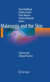 Malassezia and the Skin: Science and Clinical Practice