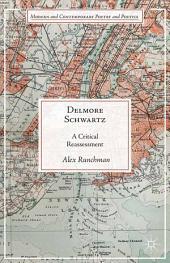 Delmore Schwartz: A Critical Reassessment
