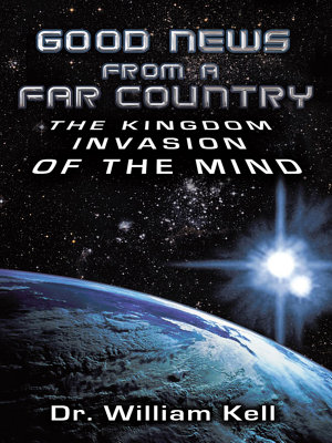 Good News From a Far Country  The Kingdom Invasion of the Mind PDF