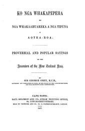 Ko nga whakapepeha me nga whakaahuareka a nga tipuna o astea-roa: Proverbial and popular sayings of the ancestors of the New Zealand race