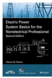 Electric Power System Basics for the Nonelectrical Professional: Edition 2