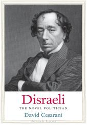 Disraeli: The Novel Politician