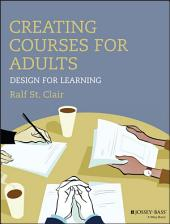 Creating Courses for Adults: Design for Learning