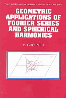 Geometric Applications of Fourier Series and Spherical Harmonics PDF
