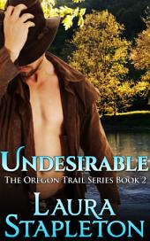 Undesirable - Book Two: The Oregon Trail Series