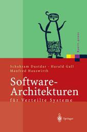 Software-Architekturen für Verteilte Systeme: Prinzipien, Bausteine und Standardarchitekturen für moderne Software