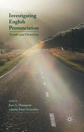 Investigating English Pronunciation: Trends and Directions