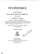 Statistique du département des Bouches-du-Rhône: avec Atlas : Publiée d'après le voeu du conseil général du Département, Volume2
