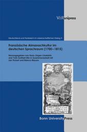 Französische Almanachkultur im deutschen Sprachraum (1700–1815): Gattungsstrukturen, komparatistische Aspekte, Diskursformen