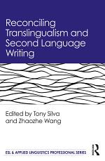 Reconciling Translingualism and Second Language Writing